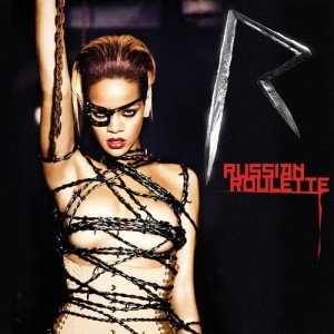 "Rihanna's ""Russian Roulette"" or What's Wrong with the Entertainment Industry"