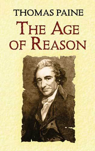 age of reason The age of reason is a work unlike any other of which i am aware it speaks truth overall and without regard to political correctness or any other false parameters including so-called religious dogmas and priests or parsons or popes and certainly not prophets.