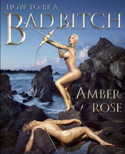 "Speaking of gender confusion, this is the cover of Amber Rose's new book. Everything about that cover is proof that what is accepted today in mass media is the exact opposite of what is sane. First, its called ""How to be a Bad B*tch"". Last time I checked, being a b*tch was not a good thing and being a bad b*tch is even worse. How about not being a b*tch and actually respect yourself? But that's not all. There's a dead guy on the cover - because he just got killed by Amber. Why is killing men suddenly cool? Imagine one second that the sexes were inverted on that cover. A man sitting there, holding bow while a naked woman lies on the ground, dead. Would it be accepted? No, because mass media only accepts violence against men."