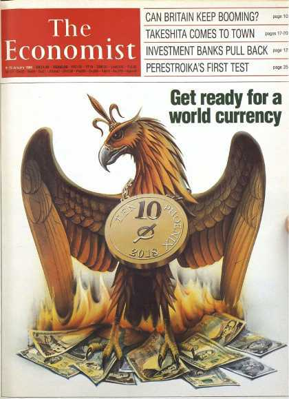 "This The Economist cover from 1988 predicts the coming of a world currency in 2018. The cover is highly symbolic as the currency on the cover is the ""Phoenix"" - an all important symbol of the occult elite. On the cover, the Phoenix rises from the ashes of all other currencies burning."