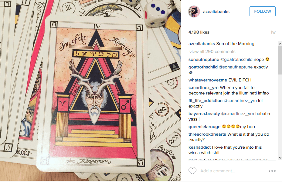 "Azelia Banks posted on Instagram a tarot card on which is written ""Son of the Morning"" which is a reference to Lucifer. She really wants to be part of the occult elite's system."
