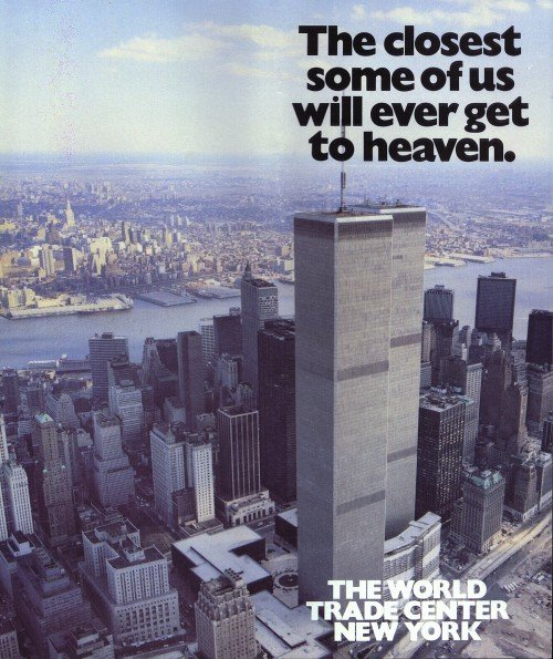 This 1970's print ad for the WTC ad is also rather creepy for several reasons - mainly because it implies that a whole lot of people in these towers will not go to heaven. Spearheaded by David Rockerfeller, the WTC was inaugurated by Governor Nelson Rockefeller (David's brother) and housed some of the world's biggest finance firms.