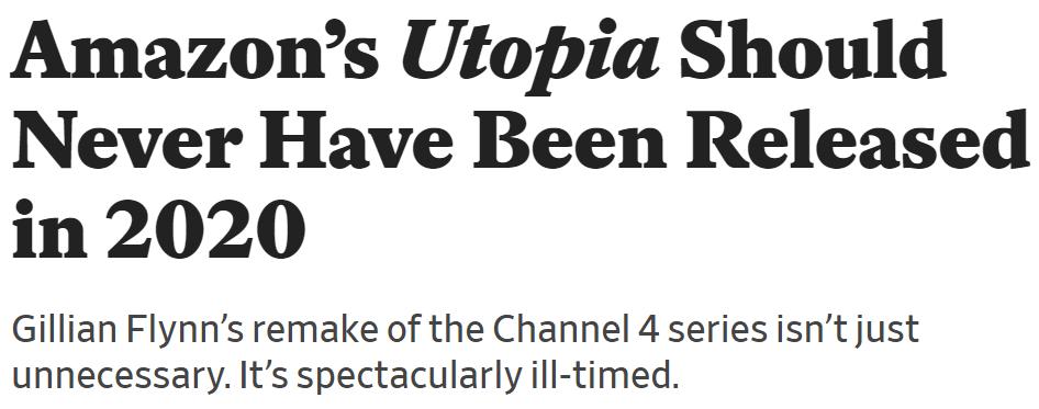 "2020 10 26 21 14 32 Amazons Utopia remake should never have been released in 2020 spoilers. How the Series ""Utopia"" Eerily Predicted 2020"
