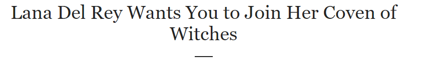 """2018 05 09 09 29 44 Lana Del Rey Wants You to Join Her Coven of Witches Teen Vogue The Hidden Meaning of """"Chemtrails Over the Country Club"""" by Lana Del Rey"""